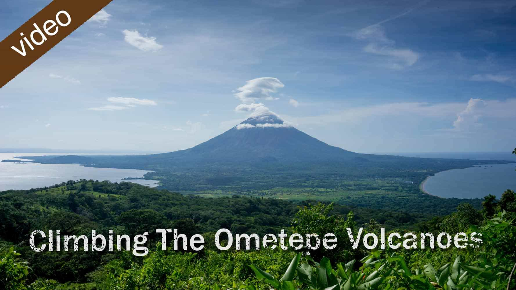 Climbing The Ometepe Volcanos Video