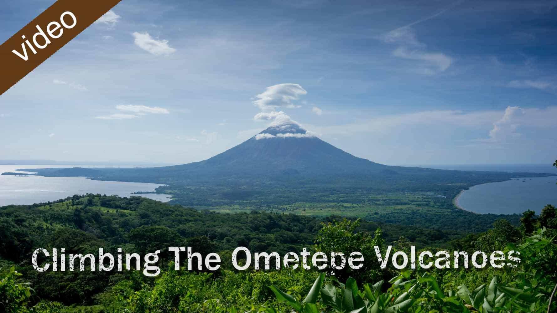 Climbing The Ometepe Volcanos Video
