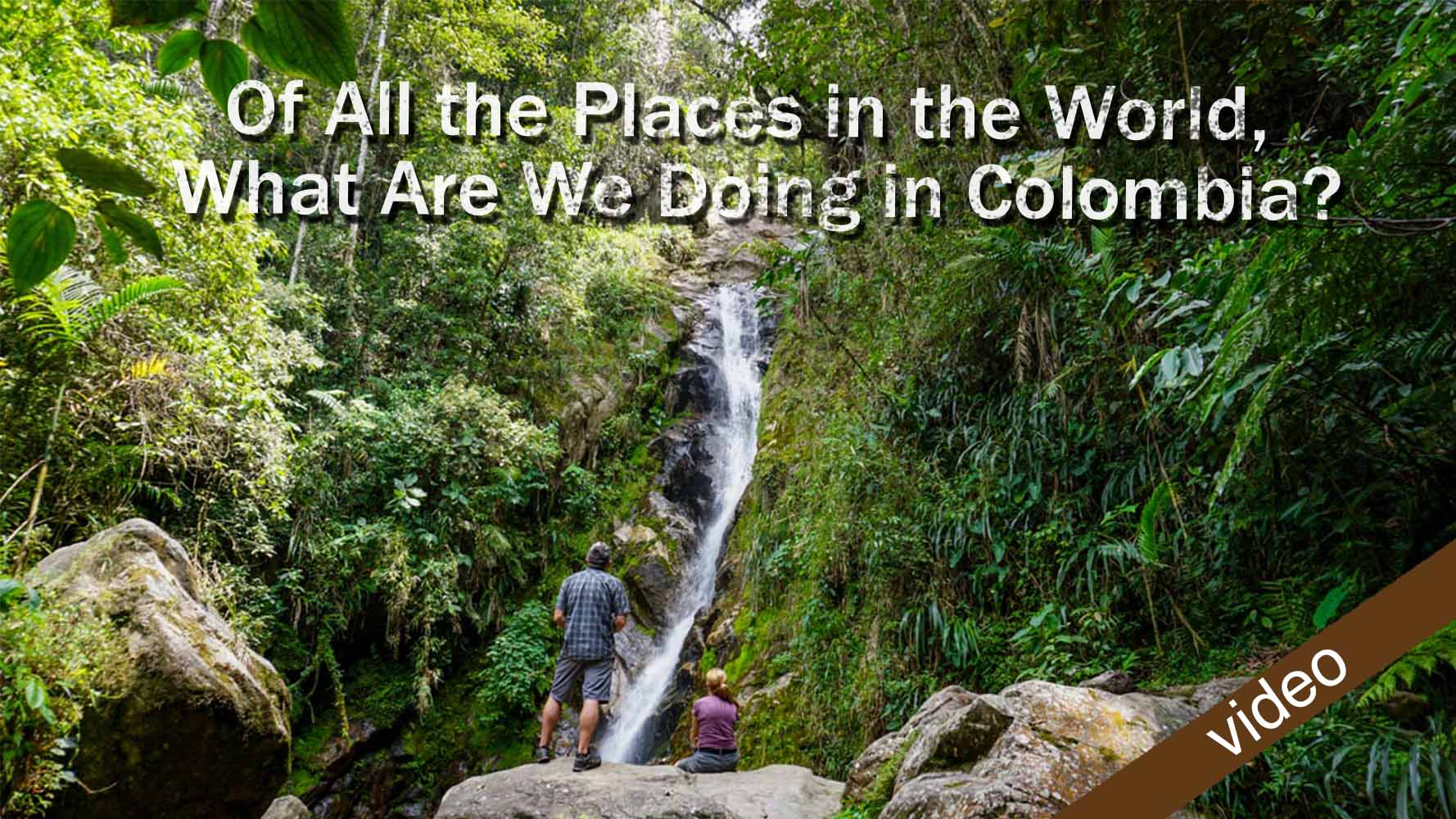 Of All The Places In The World, What Are We Doing In Colombia? FI