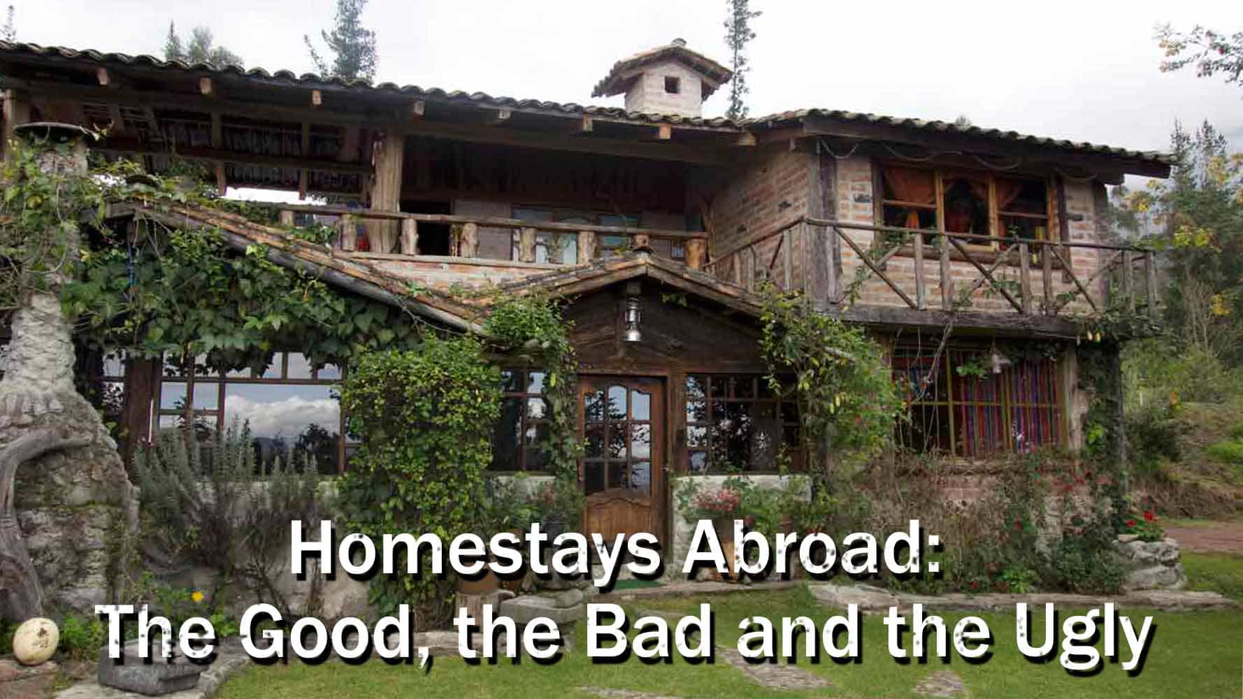 Homestays Abroad: The Good, The Bad And The Ugly