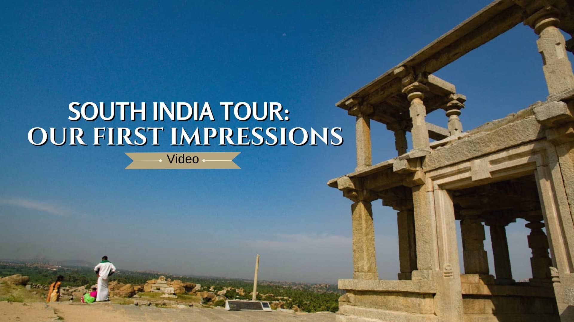 South India Tour: Our First Impressions (Video)