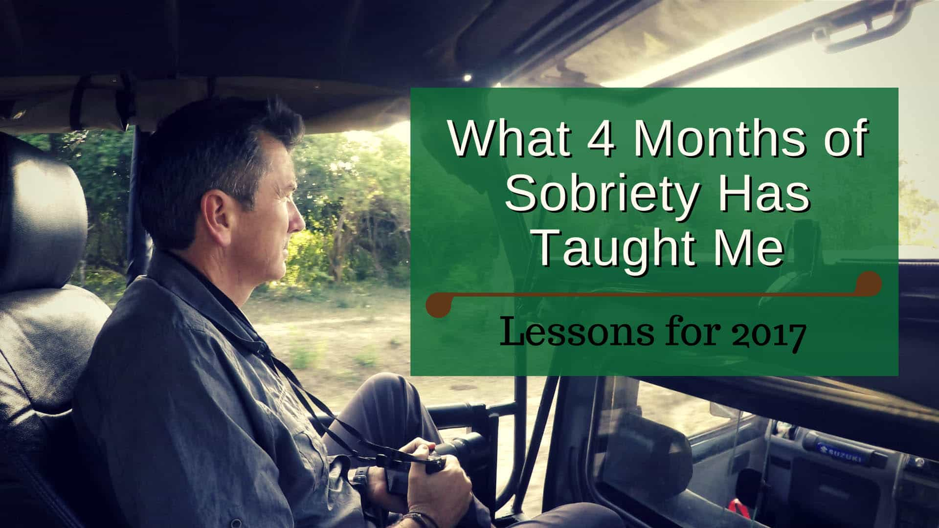 What 4 Months Of Sobriety Has Taught Me And Lessons For 2017