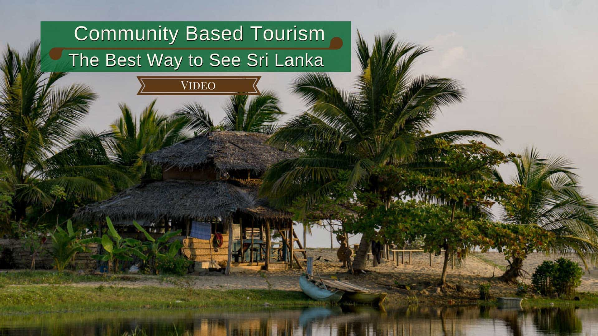 Tourism Experience: Community Based Tourism: The Best Way To See Sri Lanka