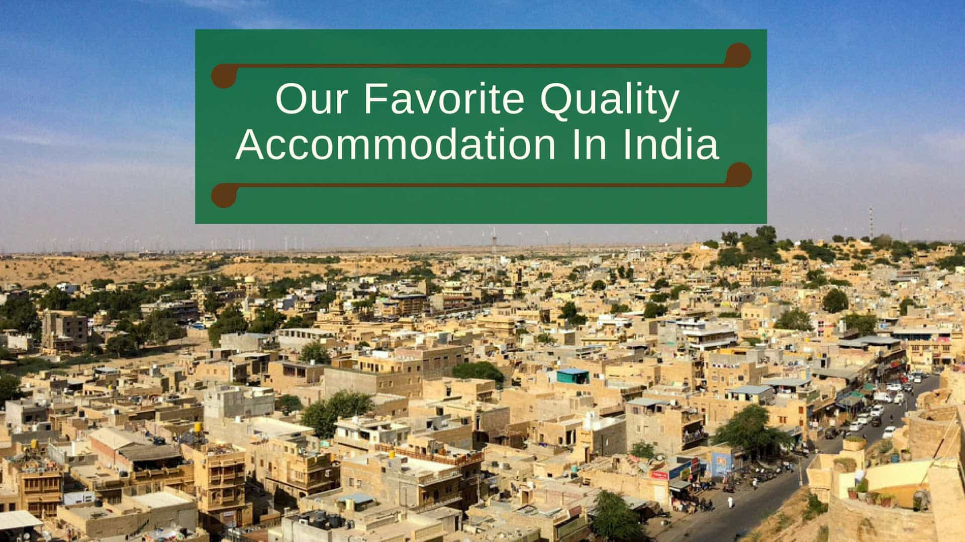 Our Favorite Quality Accommodation In India