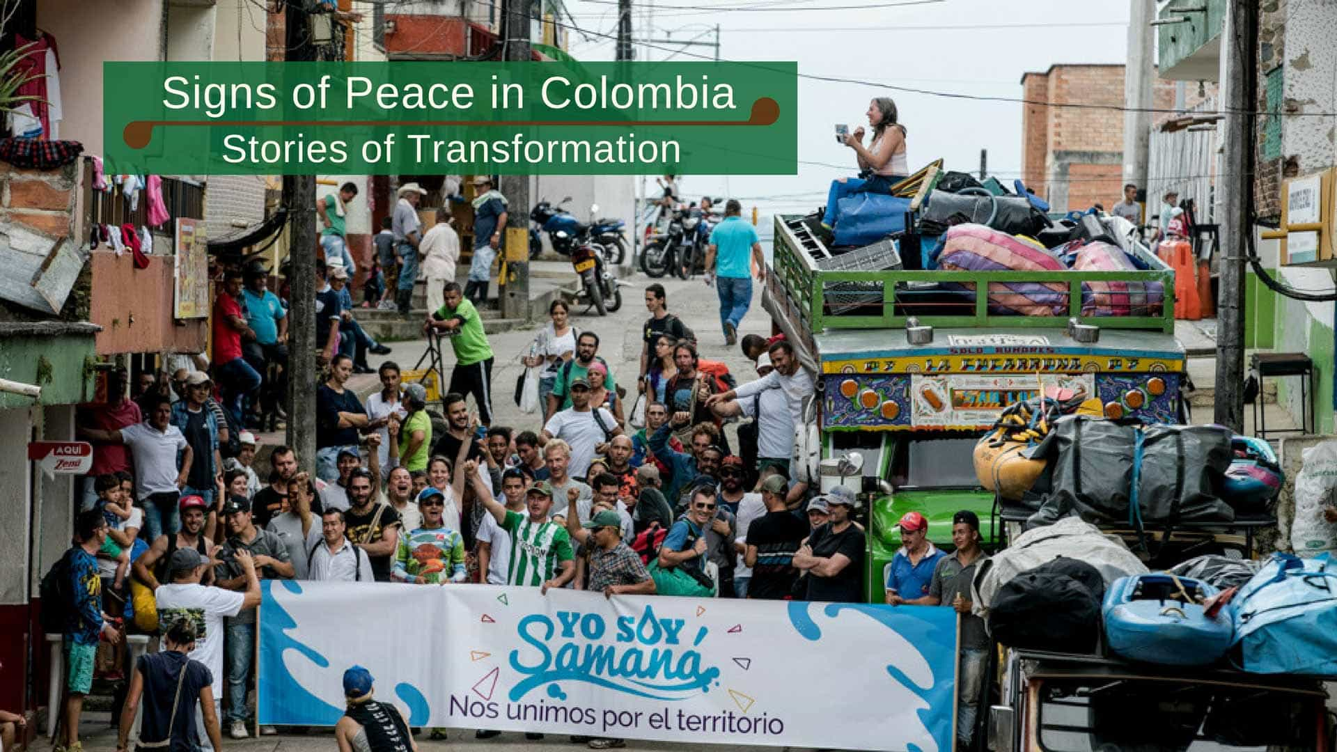 Signs Of Peace In Colombia: Stories Of Transformation