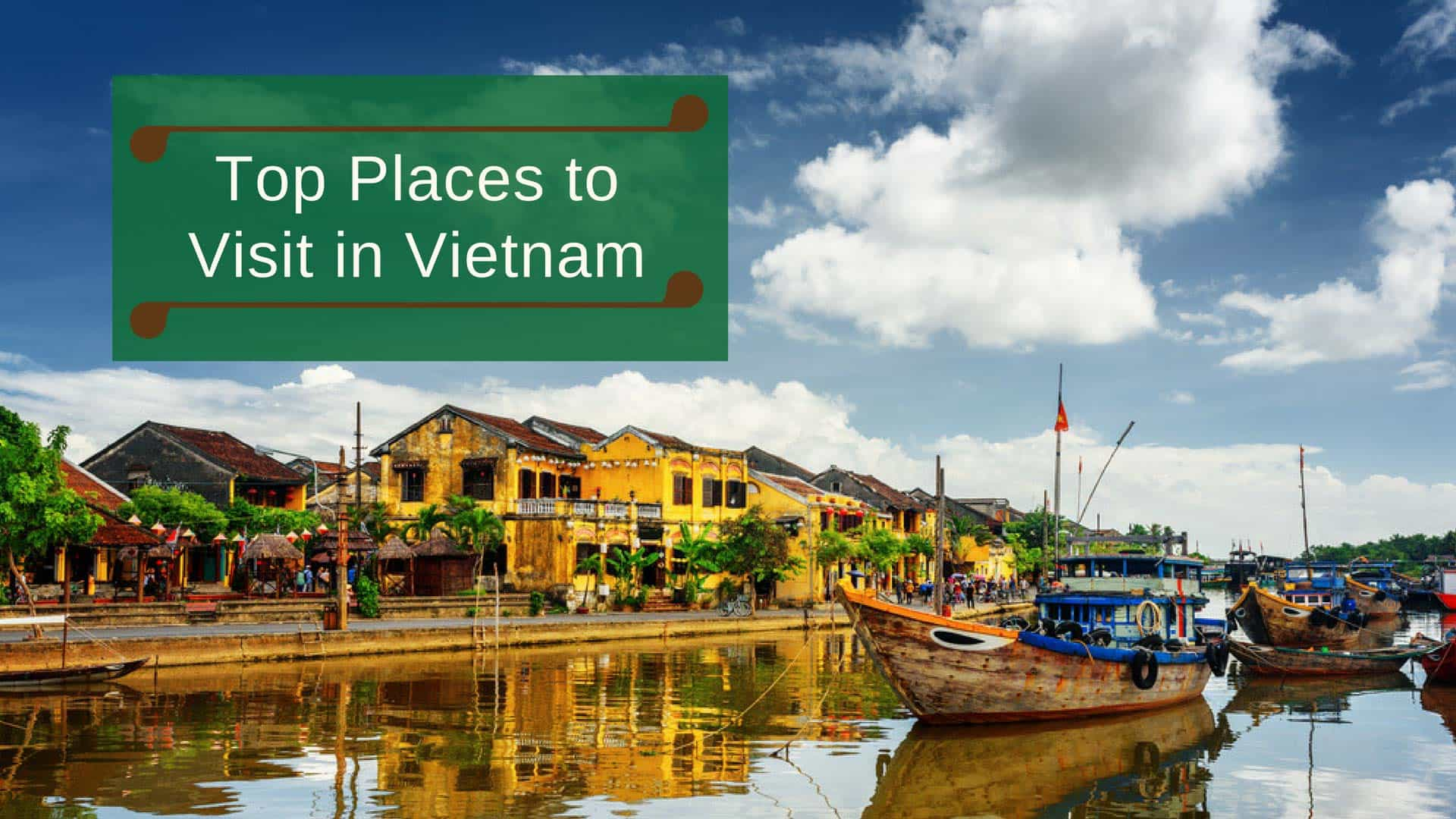 Top places to visit in vietnam travel life experiences for Best places to go to vacation