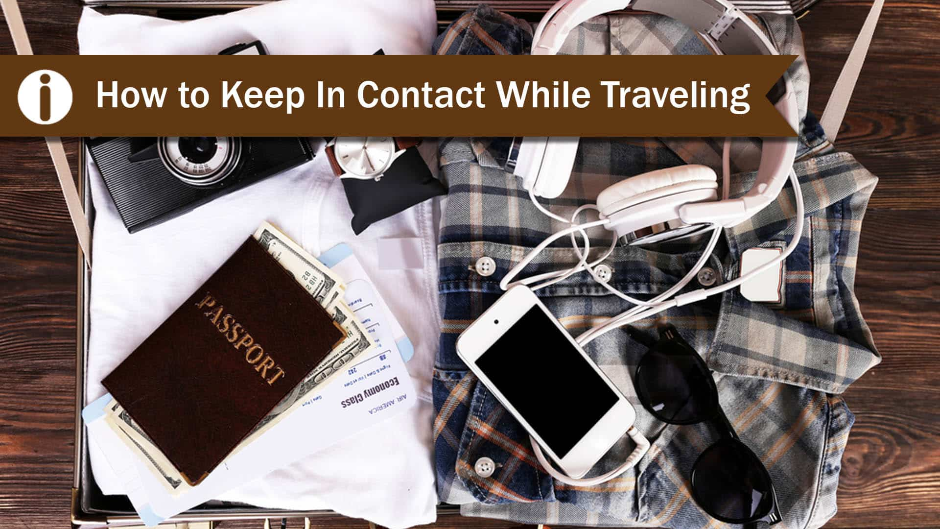 How To Keep In Contact While Traveling