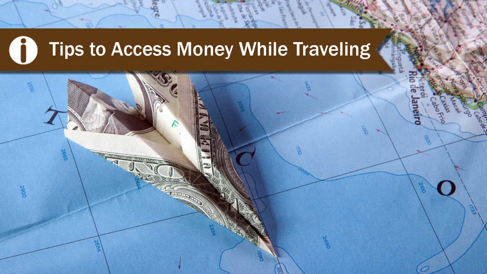 Tips To Access Money For Traveling