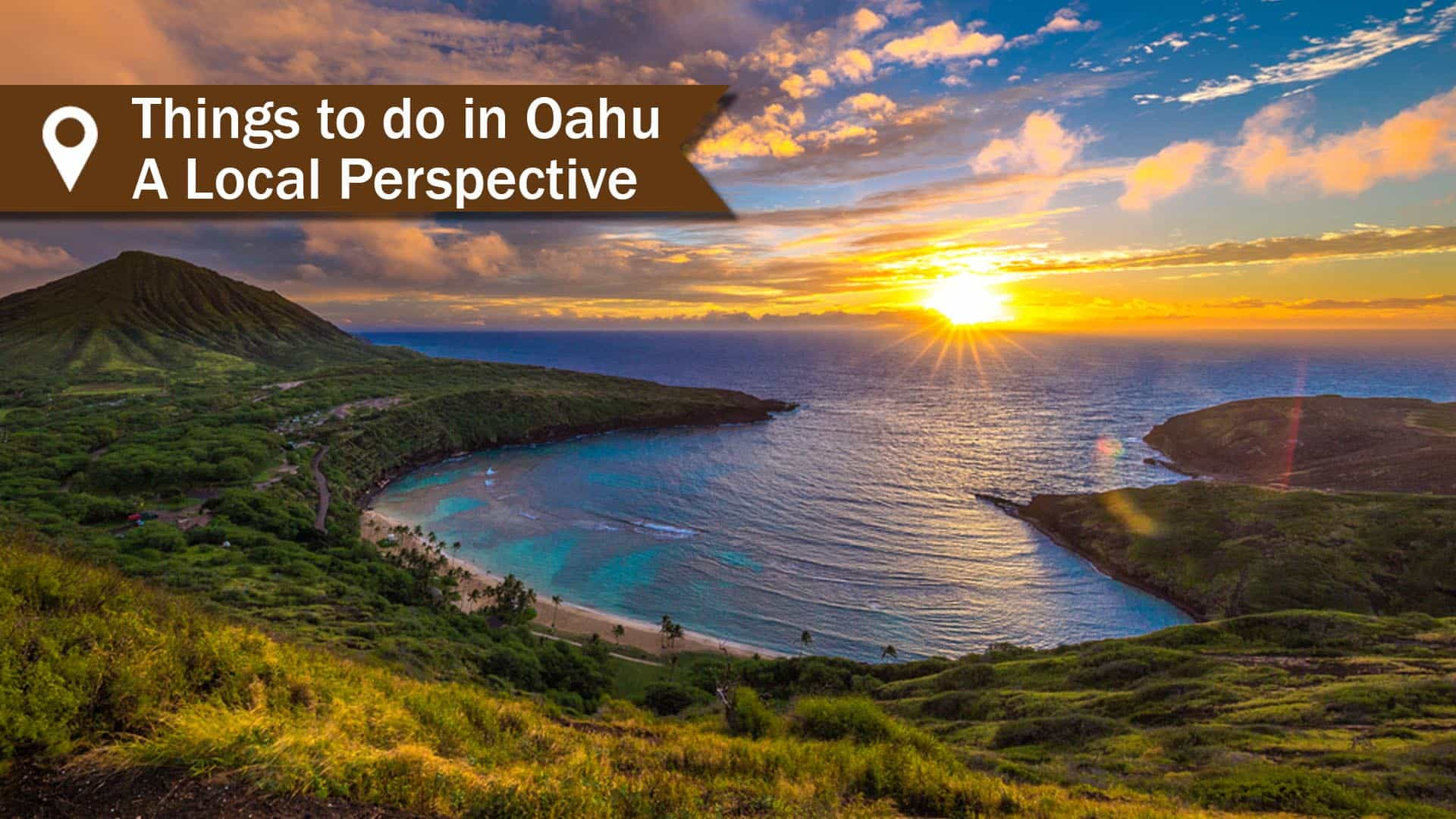 Things To Do In Oahu – A Local Perspective