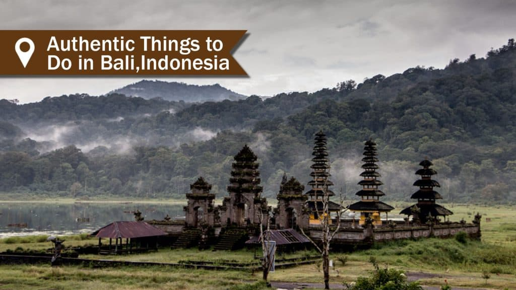 Authentic Things to Do in Bali,Indonesia