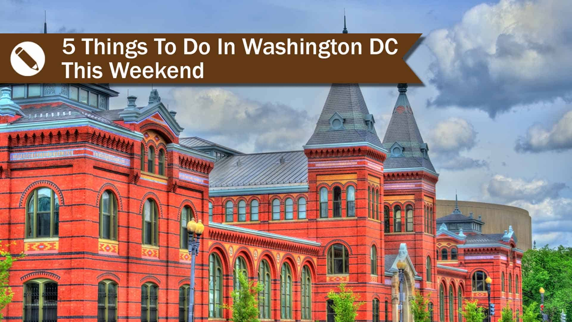 Things to do in Washington DC this weekend