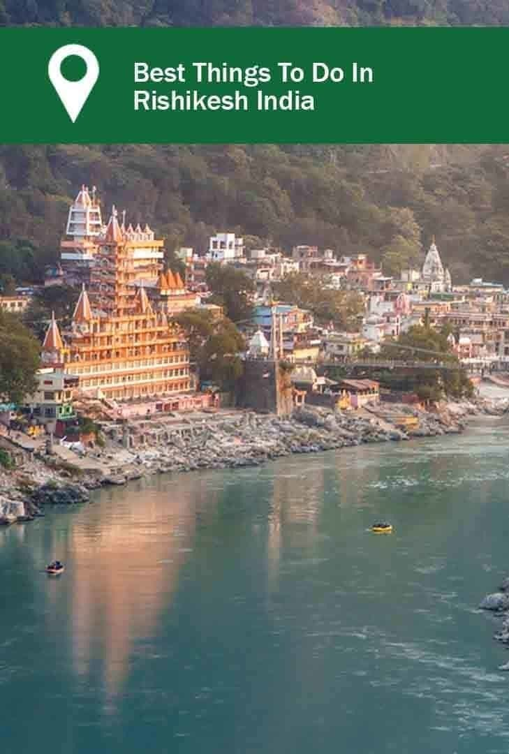 Best things to do in Rishikesh- view the city from the Ganges River