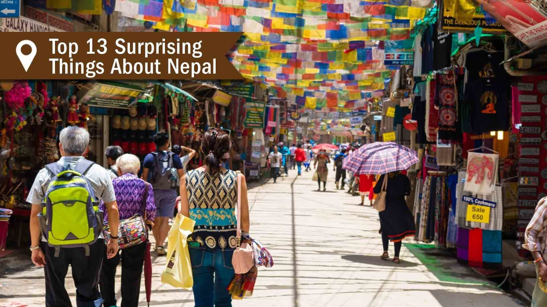 Top 13 Surprising Things About Nepal - Travel Life Experiences
