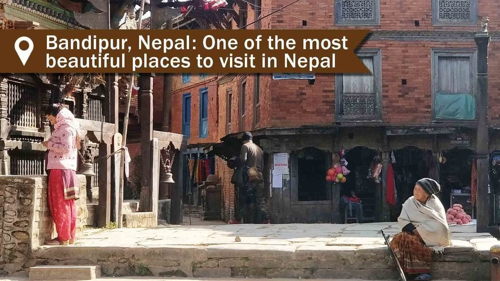 Bandipur Nepal - One of the most beautiful places to visit in Nepal